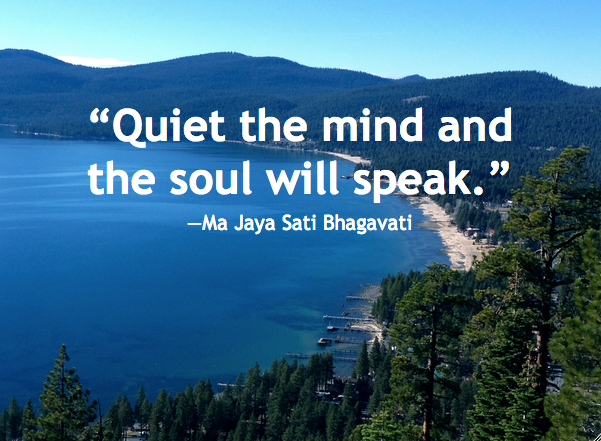 quiet-the-mind-soul-will-speak-ma-jaya-sati-bhagavati